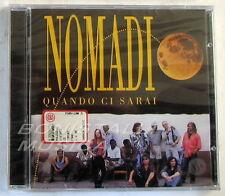 NOMADI - QUANDO CI SARAI - CD Sigillato
