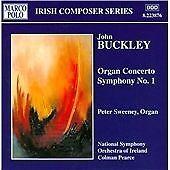 Buckley - Organ Concerto; Symphony No 1, , New