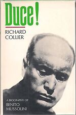 Duce! Richard Collier  (A Biography of Benito Mussolini)
