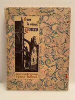 DUBREUIL FERDINAND /  DANS LE VIEUX TOURS 1933, GRAVURES ORIGINALES EO Numéroté