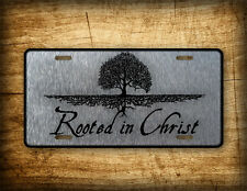 Rooted In Christ License Plate Christian Jesus Sign Tree & Roots Auto Tag ~METAL