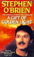 A Gift of Golden Light By Stephen O'Brien