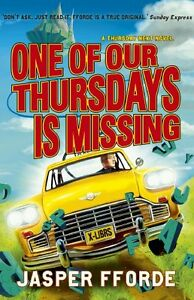 One of Our Thursdays is Missing By Jasper Fforde. 9780340963074