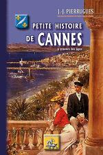 Petite Histoire de Cannes à travers les âges - J.-J. Pierrugues
