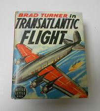 1939 BRAD TURNER In Transatlantic Flight BIG LITTLE BOOK FVF