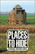 Places to Hide: In England, Scotland and Wales, Dixe Wills, Paperback, New