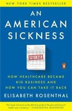 AN AMERICAN SICKNESS - ROSENTHAL, ELISABETH - NEW PAPERBACK