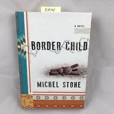 BORDER CHILD - Michel Stone - hardback - NEW