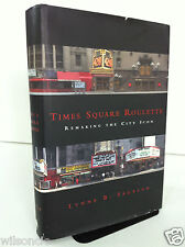 Times Square Roulette: Remaking the City Icon By Lynne B. Sagalyn Hardcover 2001