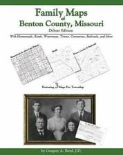 Family Maps of Benton County, Missouri, Deluxe Edition : With Homesteads,...