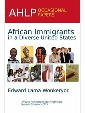 African Immigrants in a Diverse United States by Edward Lama Wonkeryor (2013,...