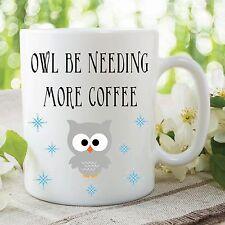 HUMOUR Nouveauté funny Tasse chouette être qui ont besoin café Cuisine gobelet