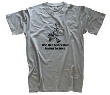Wie der Schreiner kanns keiner - Möbelbauer Walz Tischler T-Shirt S-XXXL neu