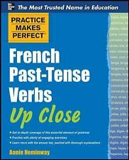 Practice Makes Perfect French Past-Tense Verbs Up Close Practice Makes Perfect