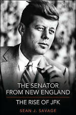 The Senator from New England: The Rise of JFK-ExLibrary