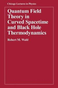 Quantum Field Theory in Curved Spacetime and Black Hole Thermodynamics [Chicago