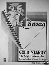 PUBLICITÉ 1927 GOLD STARRY LE STYLO QUI MARCHE EN VENTE CHEZ TOUS LES LIBRAIRES