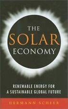 The Solar Economy: Renewable Energy for a Sustainable Global Future - VeryGood -