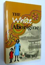 The White Aborigine by Gerald K Walshe, Softcover, 2010
