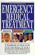 Emergency Medical Treatment : Infants, Children and Adults: A Handbook on...