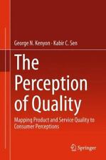 The Perception of Quality : Mapping Product and Service Quality to Consumer...