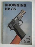 MONOGRAFIA-BROWNING HP 35-LA PISTOLA DI SALVATORE GIULIANO-VITTORIO BALZI