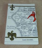 ANDRE HAMEL - LE CANTON DES PIEUX 25 ANNEES D'HISTOIRE 1789-1815 - avec envoi