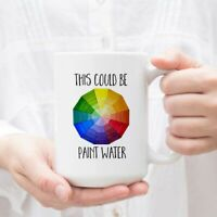 Artist Mug This Could Be Paint Water Gift For Painter Artist Gift Ceramic Coffee