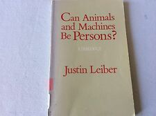Can Animals And Machines Be Persons?  Justin Leiber