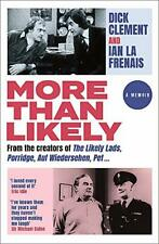 More Than Likely: A Memoir by Frenais, Ian le,Clement, Dick, NEW Book, FREE & FA