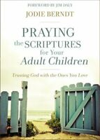 Praying the Scriptures for Your Adult Children Trusting God wit... 9780310348047