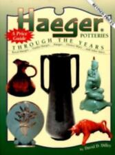 Haeger Potteries Through the Years by David Dilley (2011 Hardcover) Price Guide