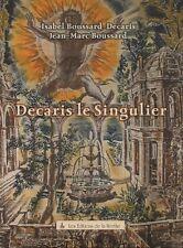 DECARIS LE SINGULIER - Isabel Boussard-Decaris et Jean-Marc Boussard