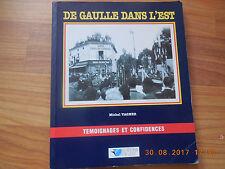 De Gaulle dans l'Est;Témoignages et confidences;Michel Vagner;1994;R12L