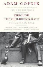 Through the Children's Gate: A Home in New York, Gopnik, Adam, 1400075750, Book,