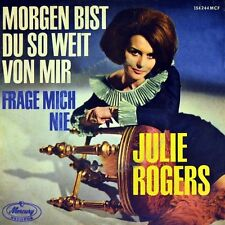 """7"""" JULIE ROGERS Morgen bist du so weit von mir/ Frage mich nie MERCURY orig.1965"""