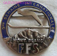 SK1546 -  INSIGNE badge SKI 3° SEMAINE INTERNATIONALE MONT-BLANC FFS