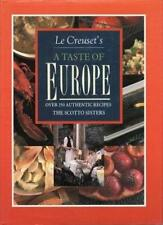 Le Creuset's A Taste of Europe: over 150 authentic recipes,Elisabeth Scotto,Mar