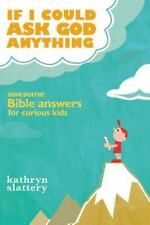 IF I COULD ASK GOD ANYTHING - SLATTERY, KATHRYN - NEW PAPERBACK BOOK