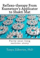 Reflexo-Therapy From Kuznetsov's Applicator To Shakti Mat: Forty Year-Long Su...