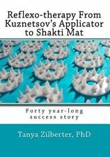 Reflexo-therapy From Kuznetsov's Applicator to Shakti Mat: Forty year-long succe
