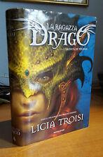 Licia Troisi - LA Ragazza Drago - I L'eredità di Thuban Mondadori 2008