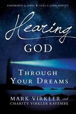 Hearing God Through Your Dreams by Mark Virkler and Charity Kayembe (Paperback)
