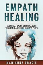 Empath Healing : Emotional Healing and Survival Guide for Empaths and Highly ...