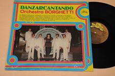 I BORGHETTI LP DANZARCANTANDO  ORIG NM ! FOLK LISCIO ROMAGNA