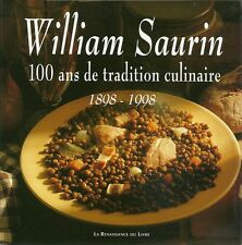 WILLIAM SAURIN - 100 ANS DE TRADITION CULINAIRE 1898-1998