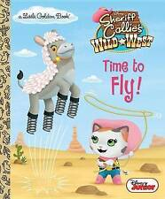Time to Fly! (Disney Junior: Sheriff Callie's Wild West) by Andrea...