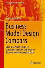 Business Model Design Compass: Open Innovation Funnel to Schumpeterian New Combi
