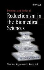 Promises and Limits of Reductionism in the Biomedical Sciences (Catalysts for Fi