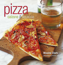 Pizza: Calzone and Focaccia by Maxine Clark (Hardback, 2007)